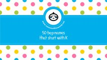 50 boy names that start with K - the best baby names - www.namesoftheworld.net