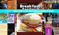 Download Breakfast Sandwich Recipes: 51 Quick   Easy, Delicious Breakfast Sandwich Recipes for the