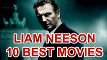 TOP 10 BEST MOVIES - LIAM NEESON