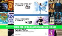 Read Adobe Photoshop Elements 7 and Adobe Premiere Elements 7 Classroom in a Book Collection