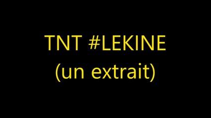 TNT - LEKINE (un extrait)