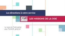 Les directions à votre service : Les missions de la DGE
