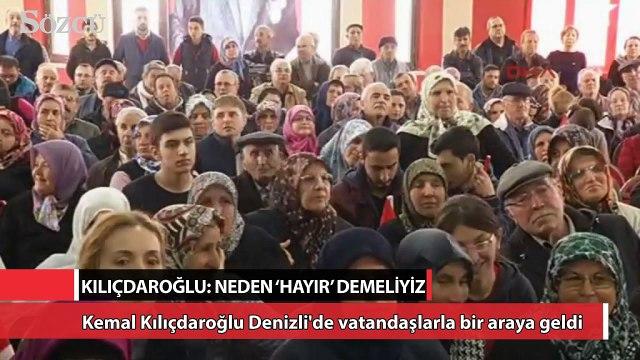 CHP lideri Kılıçdaroğlu: Neden 'Hayır' demeliyiz!