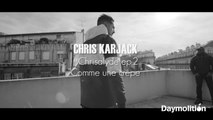 "Chris Karjack - #Chrisalyde Ep.2 ""Comme une crêpe"" - Daymolition"