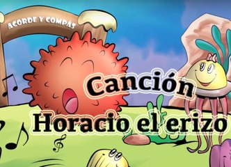 The song of Horacio the sea urchin/ Spanish song that belongs to the story of Horacio