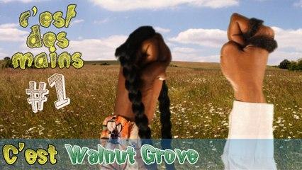 #01. C'est Walnut Grove 01 (C'est des mains)