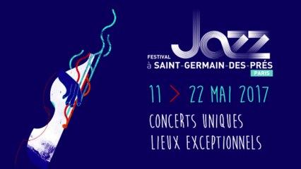 Bande annonce du Festival Jazz à Saint-Germain-des-Prés Paris 2017 !
