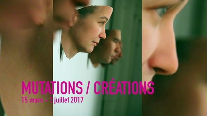Teaser | Mutations / Créations | Manifestation