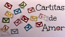 Manualidades para San Valentín, Día del Amor y la Amistad, Cartitas de Amor Kirigami
