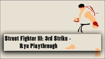 Street Fighter III: 3rd Strike - Ryu Playthrough (Gameplay)