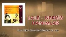 Lale & Nerkis Hanımlar - Gece Çöktü Ocaktaki Bu Ateş [ © 1998 Kalan Müzik ]