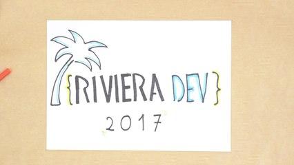 Riviera DEV 2017 - Alors, tu viens ?
