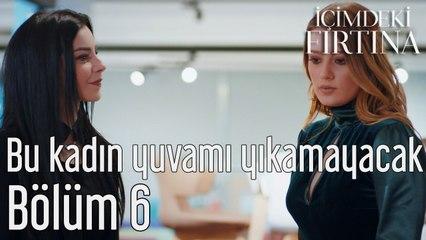 İçimdeki Fırtına 6. Bölüm (Final) Bu Kadın Yuvamı Yıkamayacak