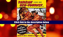 READ book Tarzan Was an Eco-tourist: ...and Other Tales in the Anthropology of Adventure  Pre Order