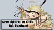 Street Fighter III 3rd Strike - Ibuki Playthrough (Gameplay)