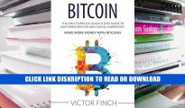 Read Bitcoin: The Only Complete Quick   Easy Guide To Mastering Bitcoin and Digital Currencies -