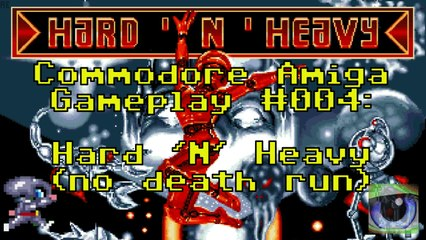 Commodore Amiga Gameplay #004: Hard 'N' Heavy (no death run)