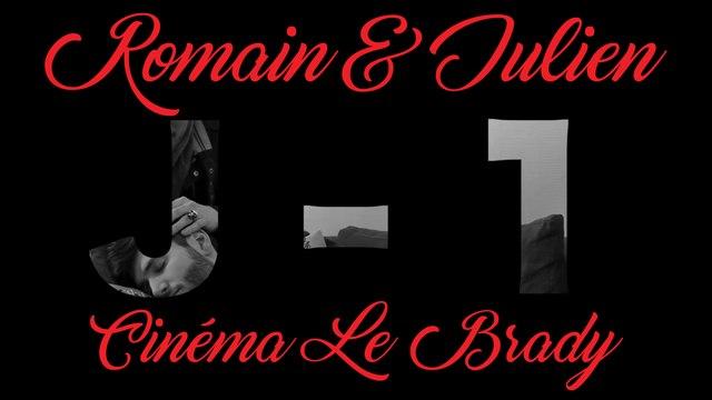 Romain & Julien - Première au Brady [teaser #2]