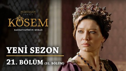 Muhteşem Yüzyıl Kösem - Yeni Sezon 21.Bölüm (51.Bölüm)