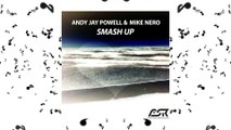 Andy Jay Powell & Mike Nero - Smash Up (Single Edit & Club Edit)
