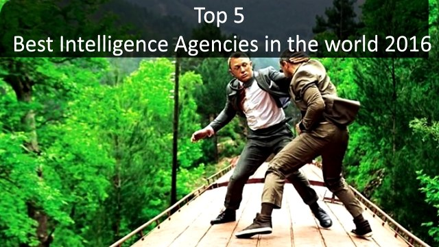 Top 5 Best Intelligence Agencies in the world 2017
