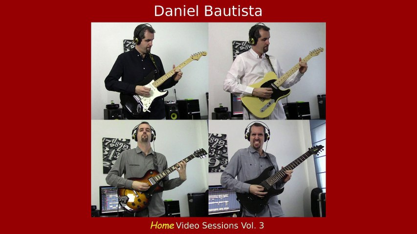 Daniel Bautista - Home Video Sessions Vol. 3 (available now)