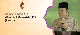 Damai Legend #13 - Alm. KH Zainuddin MZ (Part 1)