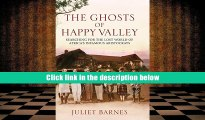 DOWNLOAD EBOOK The Ghosts of Happy Valley: The Biography Juliet Barnes For Kindle