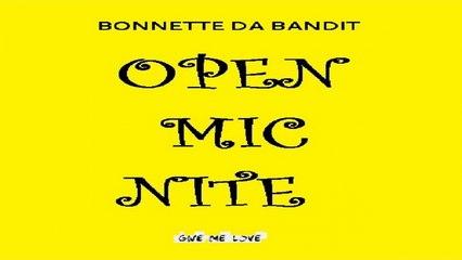 Bonnette Da Bandit - Open Mic Nite