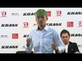 「KHAOS.1」3.18(土)新宿FACE 芦澤竜誠 一夜明け会見/KHAOS Press Conference