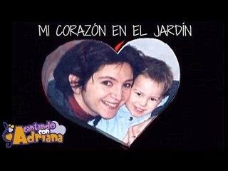 MI CORAZÓN EN EL JARDÍN  - Cantando con Adriana