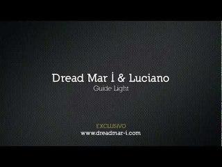 Dread Mar I & Luciano - Guide Light [ Adelanto Exclusivo www.dreadmar-i.com ]