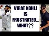 Virat Kohli is frustrated, says Mitchell Johnson | Oneindia News