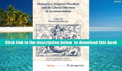 Democracy, Religious Pluralism and the Liberal Dilemma of Accommodation