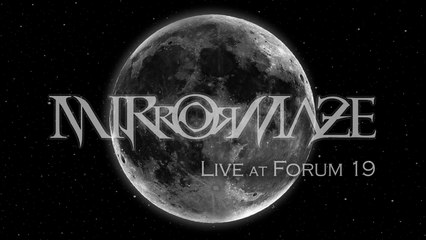 MirrorMaze - Live at Forum 19