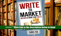 Read Write to Market: Deliver a Book that Sells: Volume 3 (Write Faster, Write Smarter) PDF Online