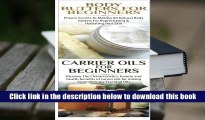 Best Ebook  Body Butters For Beginners   Carrier Oils for Beginners (Essential Oils Box Set)