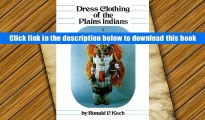 Popular Book  Dress Clothing of the Plains Indians (The Civilization of the American Indian