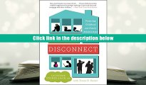 Read Online  The Big Disconnect: Protecting Childhood and Family Relationships in the Digital Age