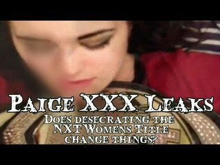 JOB'd Out - Paige XXX Leak Update includes DEFILED NXT TITLE