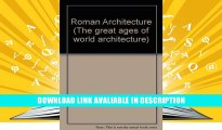 BEST EBOOK Roman Architecture (The great ages of world architecture) by Frank Edward Brown