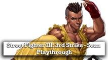 Street Fighter III 3rd Strike - Sean Playthrough (gameplay)