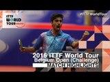2016 Belgium Open Highlights: Cedric Nuytinck vs Sathiyan Gnanasekaran (Final)