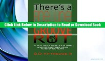 [READ BOOK] There s a Fine Line Between a Groove and a Rut: How to Avoid a Sales Slump and