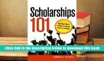 Best Ebook  Scholarships 101: The Real-World Guide to Getting Cash for College  For Kindle