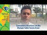 Samsonov's Reaction on Olympic Table Tennis Draw