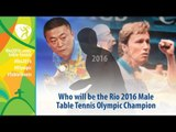 Who will be the Rio 2016 Table Tennis Male Olympic Champion