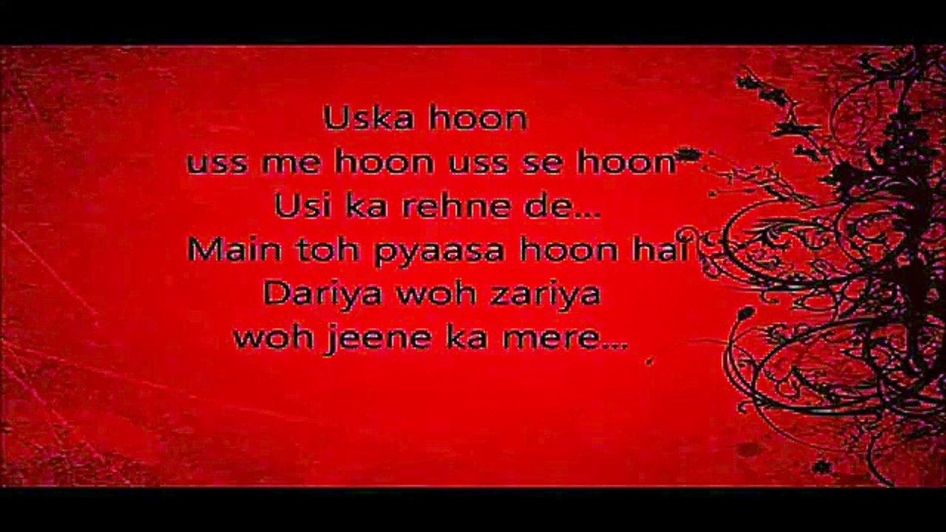Uska Hi Bana Lyrics 360p Video Dailymotion
