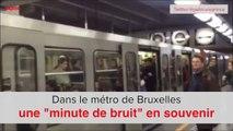 """Dans le métro de Bruxelles, une """"minute de bruit"""" en souvenir"""