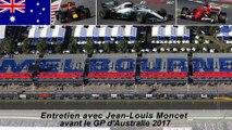 Entretien avec Jean-Louis Moncet avant le Grand Prix d'Australie 2017